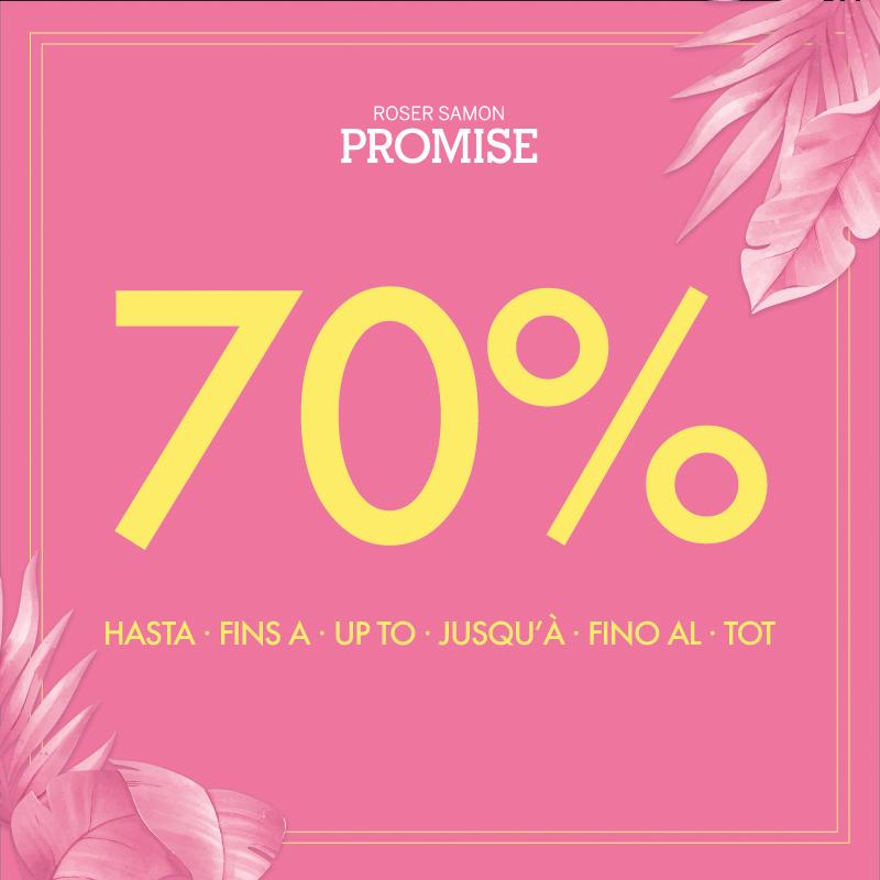 REBAJAS DE HASTA EL 70% EN PROMISE